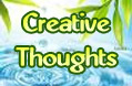 Creative Thoughts